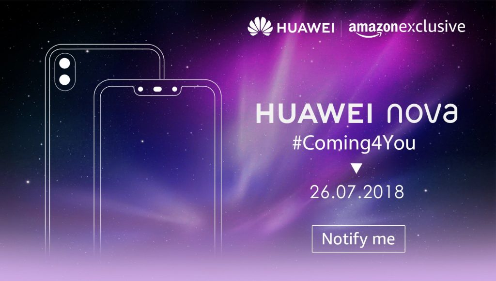 Huawei Nova 3 and Nova 3i will be launched in India and UAE on July 26
