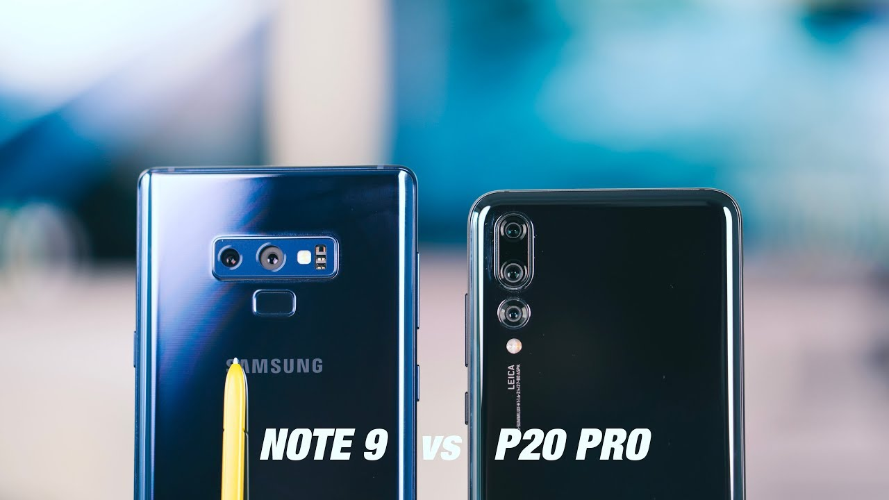 Huawei P20 Pro Vs Samsung Galaxy Note 9
