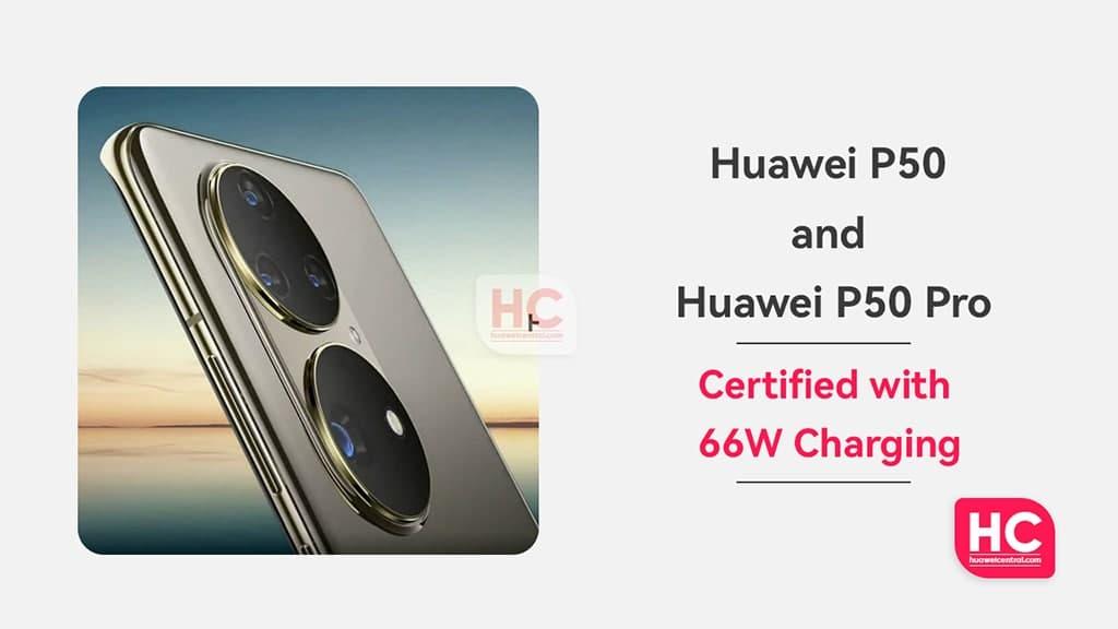 Huawei P50 series certificate 66 charging