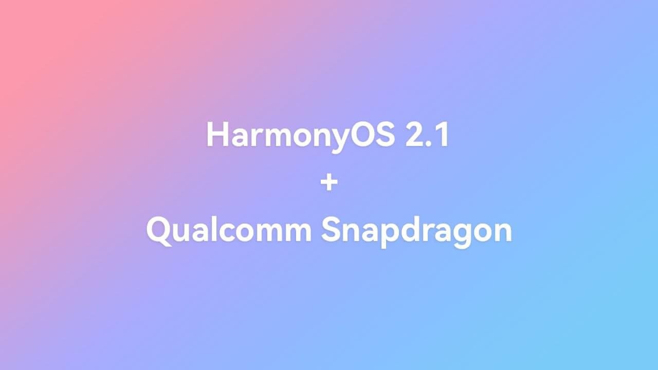 HarmonyOS 2.1 Qualcomm Snapdragon